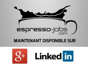 Espresso-Jobs maintenant disponible sur Google+ et LinkedIN