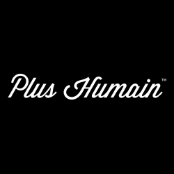 PLUS HUMAIN - AGENCE PUBLICITAIRE