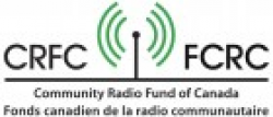 Community Radio Fund of Canada / Fonds canadien de la radio communautaire